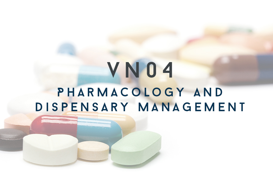 Course Image VN04 Pharmacology and Dispensary Management